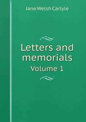 Letters and Memorials Volume 1