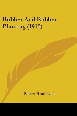 Rubber and Rubber Planting