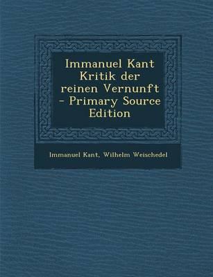 Immanuel Kant Kritik Der Reinen Vernunft - Primary Source Edition
