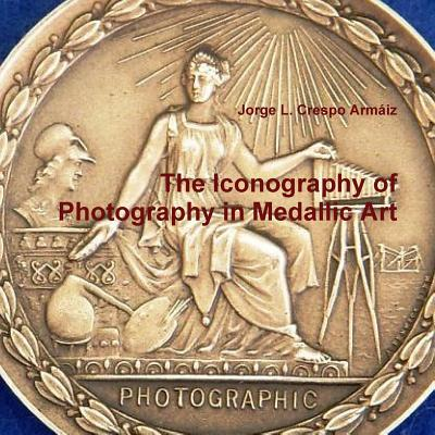The Iconography of Photography in Medallic Art