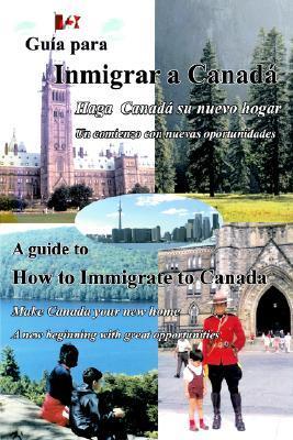 Guia para Inmigrar a Canada/Guide to Immigrate to Canada