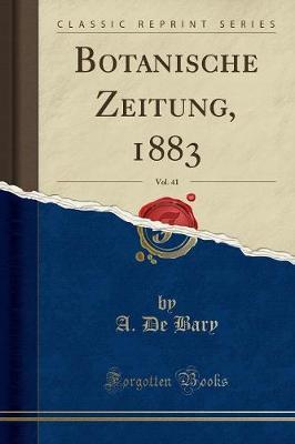 Botanische Zeitung, 1883, Vol. 41 (Classic Reprint)