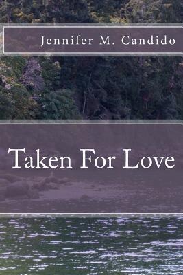 Taken for Love