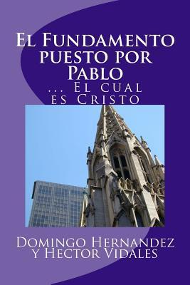 El Fundamento puesto por Pablo/ The Foundation laid by Paul