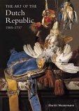 The Art of the Dutch Republic 1585-1718