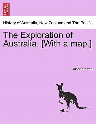 The Exploration of Australia. [With a map.]
