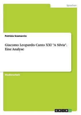 """Giacomo Leopardis Canto XXI """"A Silvia"""". Eine Analyse"""
