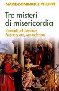 Tre misteri di misericordia. Immacolata Concezione, Presentazione, Annunciazione
