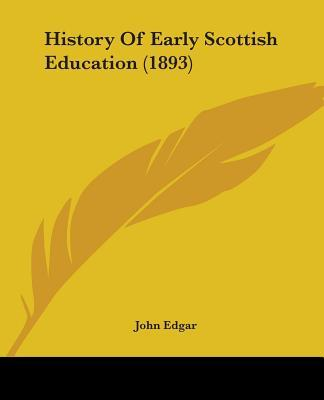 History of Early Scottish Education (1893)