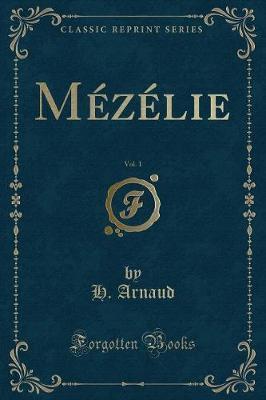 Mézélie, Vol. 1 (Classic Reprint)
