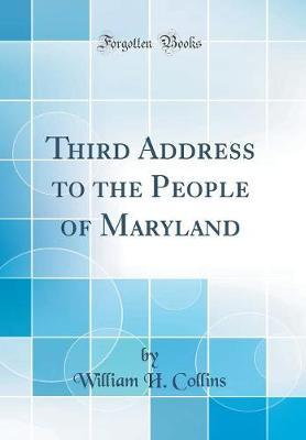 Third Address to the People of Maryland (Classic Reprint)