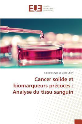 Cancer Solide et Biomarqueurs Precoces