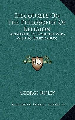 Discourses on the Philosophy of Religion