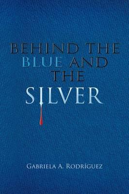 Behind the Blue and the Silver