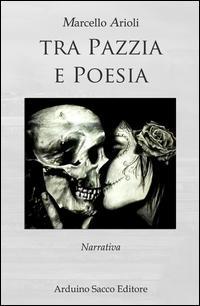 Tra pazzia e poesia