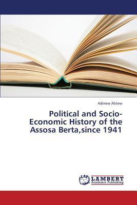 Political and Socio-Economic History of the Assosa Berta,since 1941