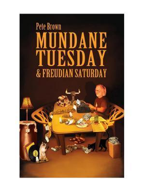 Mundane Tuesday & Freudian Saturday
