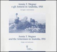 Armin T. Wegner e gli Armeni in Anatolia, 1915