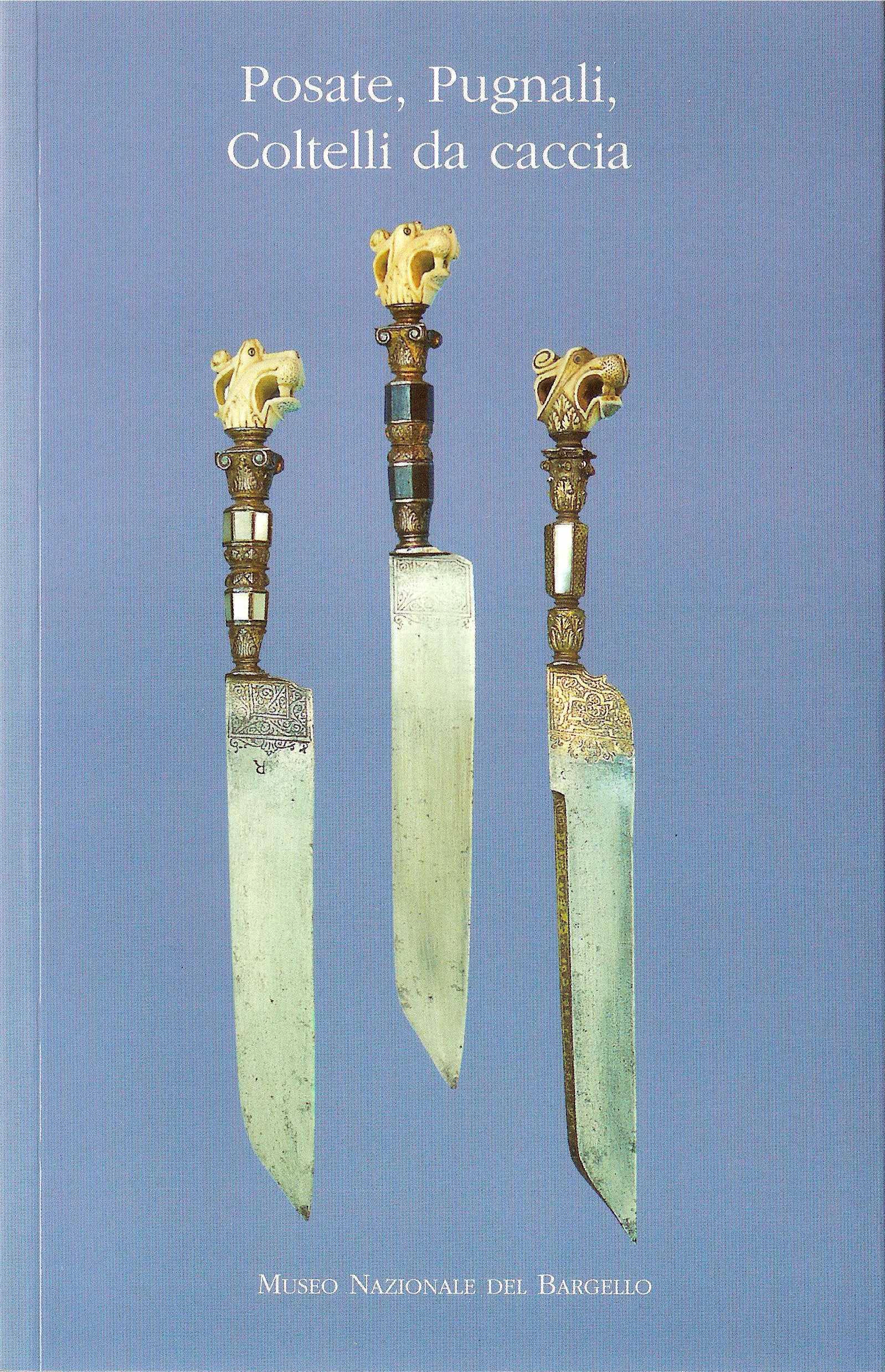 Posate, pugnali, coltelli da caccia