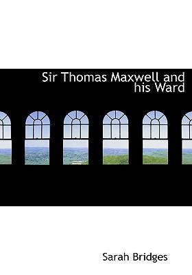 Sir Thomas Maxwell and His Ward