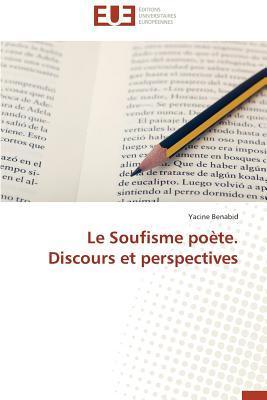 Le Soufisme Poete. Discours et Perspectives