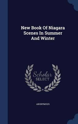 New Book of Niagara Scenes in Summer and Winter