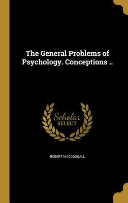 GENERAL PROBLEMS OF PSYCHOLOGY