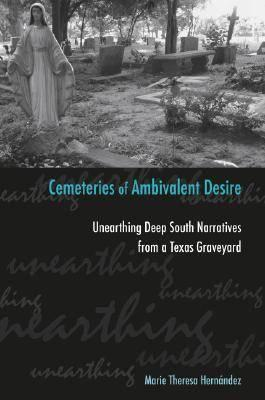 Cemeteries Of Ambivalent Desire