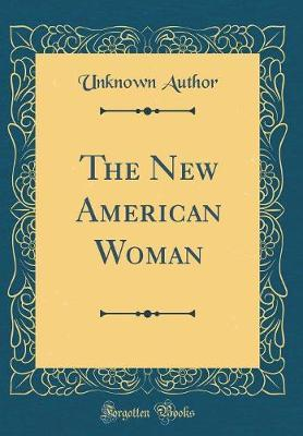 The New American Woman (Classic Reprint)