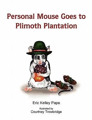Personal Mouse Goes to Plimoth Plantation