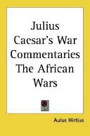 Julius Caesar's War Commentaries the African Wars