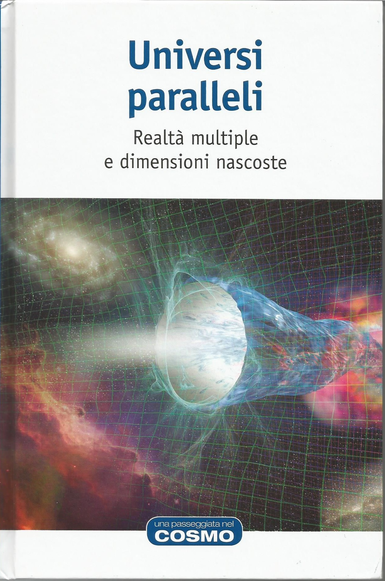 Universi paralleli. Realtà multiple e dimensioni nascoste