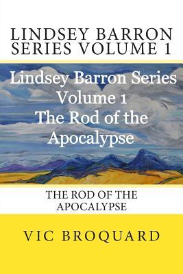 Lindsey Barron Series Volume 1 The Rod of the Apocalypse