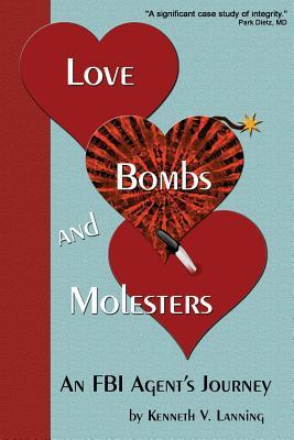 Love, Bombs, and Molesters