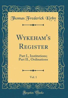 Wykeham's Register, Vol. 1
