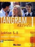 Tangram aktuell 1. Kursbuch und Arbeitsbuch, Lektion 5 - 8