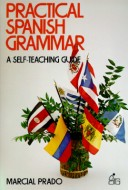 Practical Spanish Grammar a Self Teachi
