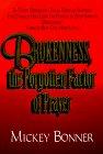 Brokenness, the Forgotten Factor of Prayer
