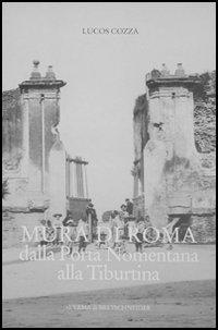 Mura di Roma dalla Porta Nomentana alla Tiburtina