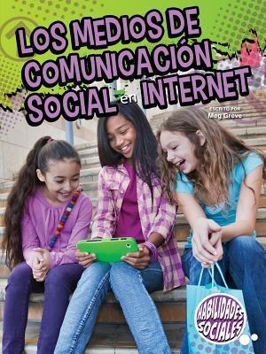 Los medios de comunicación social en Internet/Social Media And The Internet