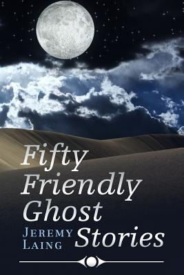 Fifty Friendly Ghost Stories