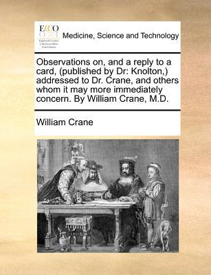 Observations On, and a Reply to a Card, (Published by Dr