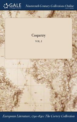 Coquetry; VOL. I