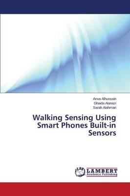 Walking Sensing Using Smart Phones Built-in Sensors