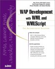 WAP Development with WML and WMLScript
