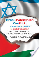 Israeli-Palestinian Conflict: from Balfour Promise to Bush Declaration