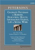 Peterson's Graduate Programs in Business, Education, Health, Information Studies, Law & Social Work 2008