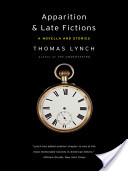 Apparition and Late Fictions: A Novella and Stories