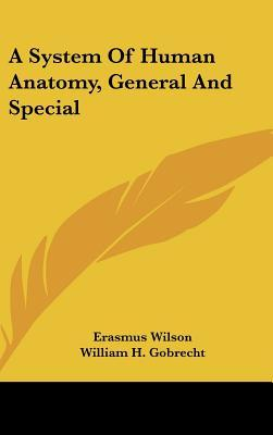 A System of Human Anatomy, General and Special