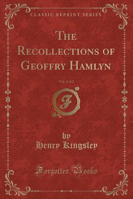 The Recollections of Geoffry Hamlyn, Vol. 2 of 2 (Classic Reprint)